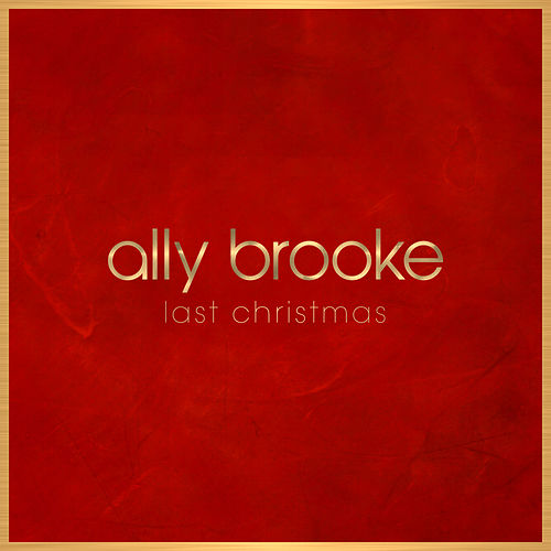 Last Christmas by Ally Brooke