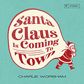 Santa Claus Is Coming to Town by Charlie Worsham