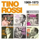 1969-1973 - Les succès (Remasterisé en 2018) by Tino Rossi