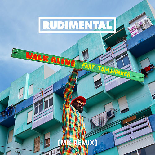 Walk Alone (feat. Tom Walker) (MK Remix) von Rudimental