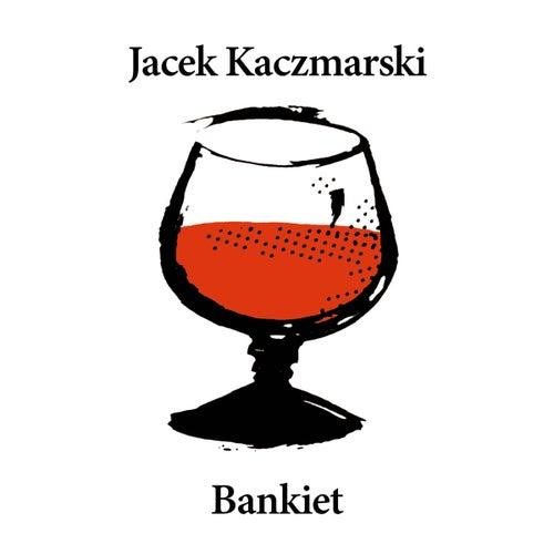Bankiet by Jacek Kaczmarski