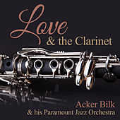 Love & the Clarinet von Acker Bilk