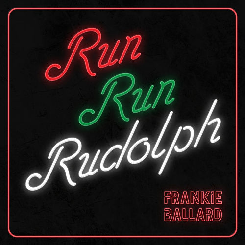 Run Run Rudolph by Frankie Ballard