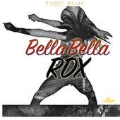 Bella Bella by RDX