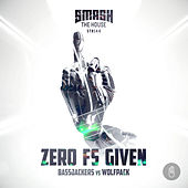 Zero Fs Given by Bassjackers