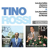 Les plus belles chansons de France & Les plus belles chansons du Monde (Remasterisé en 2018) de Tino Rossi
