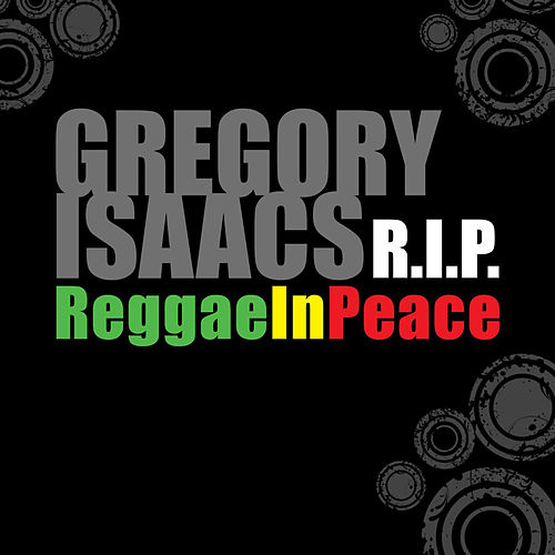 Gregory Isaacs R.I.P: Reggae In Peace by Gregory Isaacs