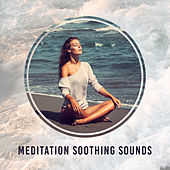 Meditation Soothing Sounds von Soothing Sounds
