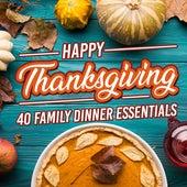 Happy Thanksgiving: 40 Family Dinner Essentials von Various Artists
