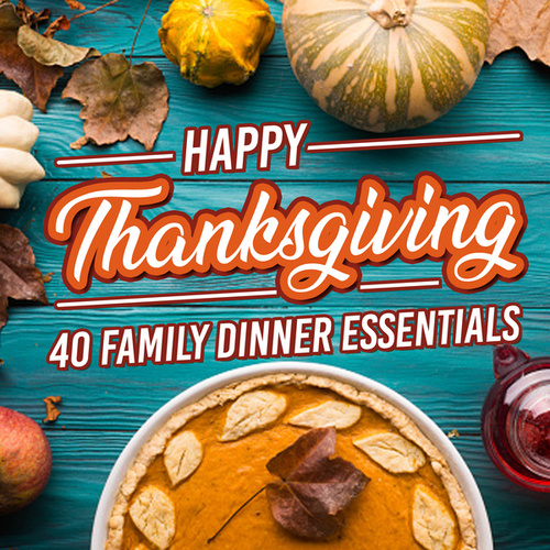 Happy Thanksgiving: 40 Family Dinner Essentials de Various Artists