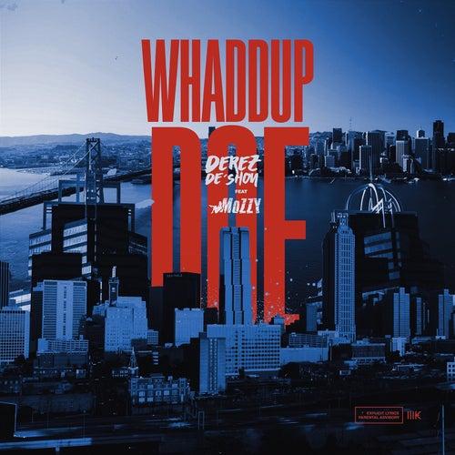 Whaddup Doe (feat. Mozzy) by Derez De'Shon