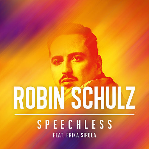 Speechless (feat. Erika Sirola) by Robin Schulz
