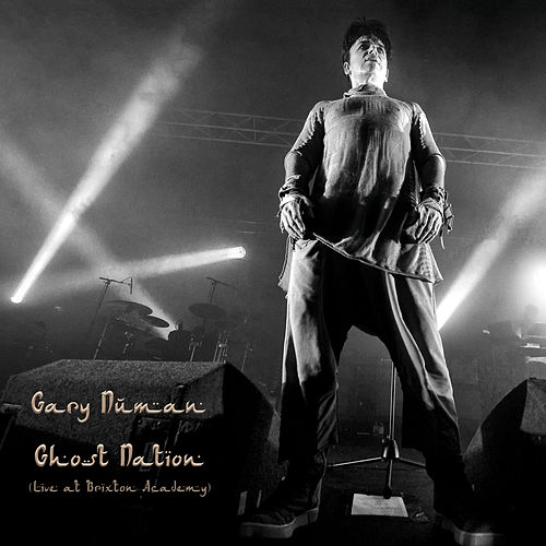 Ghost Nation (Live at Brixton Academy) by Gary Numan