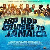 Hip Hop Cruises to Jamaica by Various Artists