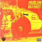 Wild Nights von Problem