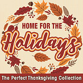 Home for the Holidays: The Perfect Thanksgiving Collection by Various Artists