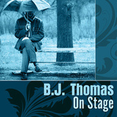On Stage de B.J. Thomas