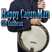 Happy Cajun Man von Gib Guilbeau