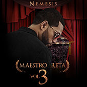 Maestro Reta, Vol. 3 by Nemesis