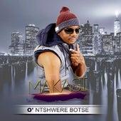 O'ntshwere Botse von Makasi