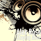 Staying Alive de Alex Rose