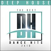 The Best Dance Hits 2k18: Deep House de Various Artists