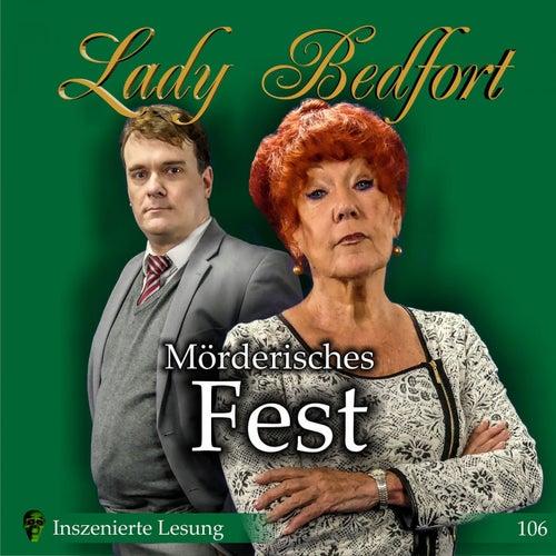 Folge 106: Mörderisches Fest (Inszenierte Lesung) von Lady Bedfort