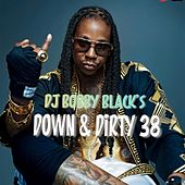 DJ Bobby Black's Down & Dirty 38 by DJ Bobby Black