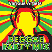 Reggae Party Mix by Various Artists