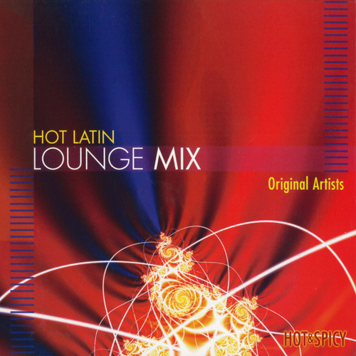 Hot Latin Lounge Mix de Various Artists