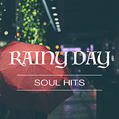 Rainy Day Soul Hits by Various Artists