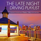 The Late Night Driving Playlist A Selection Of The Best Worldly Chillout Music For The Open Road by Various Artists