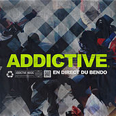 Addictive en direct du bendo by Various Artists