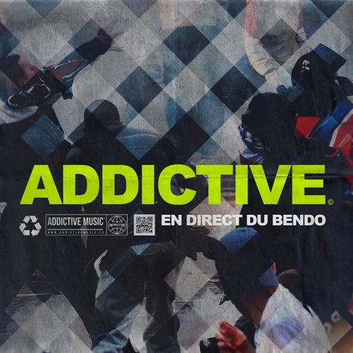 Addictive en direct du bendo de Various Artists