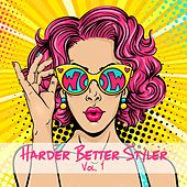 Harder Better Styler, Vol. 1 de Various Artists