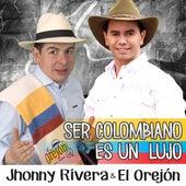 Ser Colombiano Es un Lujo de Jhonny Rivera