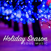 Holiday Season Soul Music by Various Artists