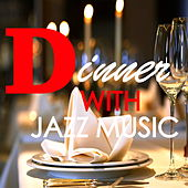 Dinner With Jazz Music by Various Artists