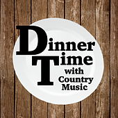 Dinnertimes With Country Music von Various Artists