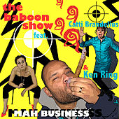 Mah Business by The Baboon Show