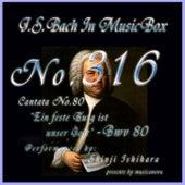 Cantata No. 80, 'Ein feste Burg ist unser Gott'', BWV 80 de Shinji Ishihara