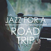 Jazz For A Road Trip di Various Artists