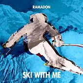 Ski With Me de Ramadon