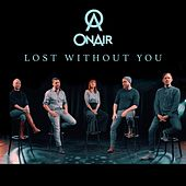 Lost  Without You by On/Air