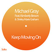 Keep Moving On (Michael Gray Glitterbox Edit) by Michael Gray