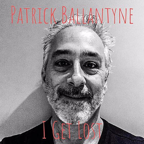 I Get Lost by Patrick Ballantyne