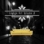 Lounge Act, Vol. 2 by Various Artists