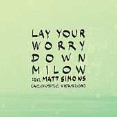 Lay Your Worry Down (Acoustic Version) de Milow
