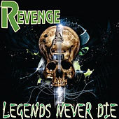 Legends Never Die von Revenge