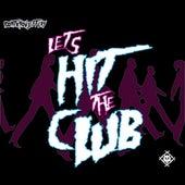 Lets Hit the Club by Idontknowjeffery
